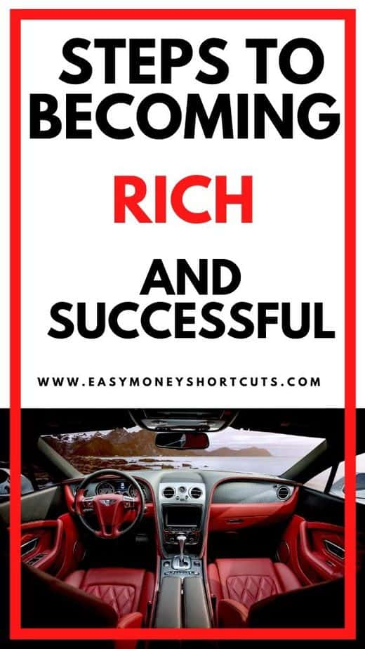 steps to becoming rich and successful