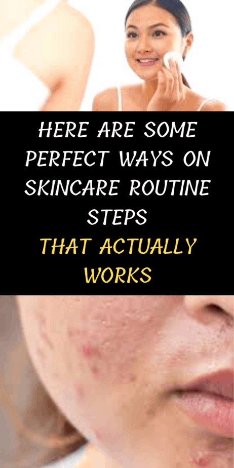 Here Are Some Best Ways On Skincare Routine Steps That Actually