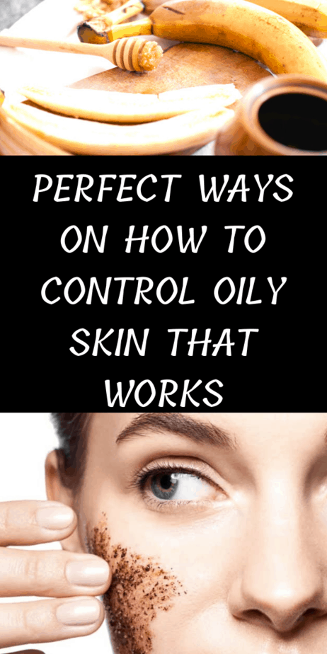 Perfect Ways On How To Control Oily Skin That Works