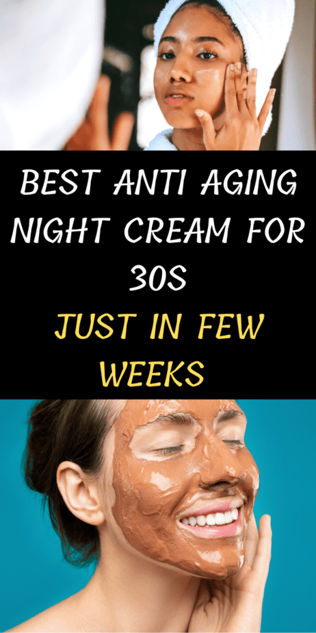 Best Anti Aging Night Cream For 30s Just In Few Weeks