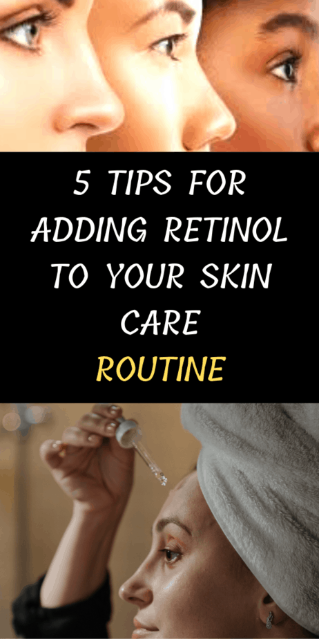 5 Tips For Adding Retinol To Your Skin Care Routine