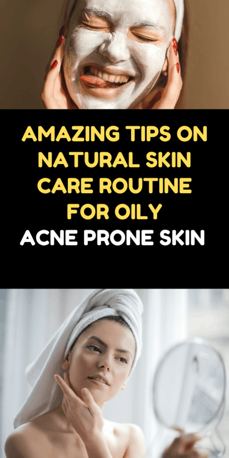 amazing-tips-on-natural-skin-care-routine-for-oily-acne-prone-skin